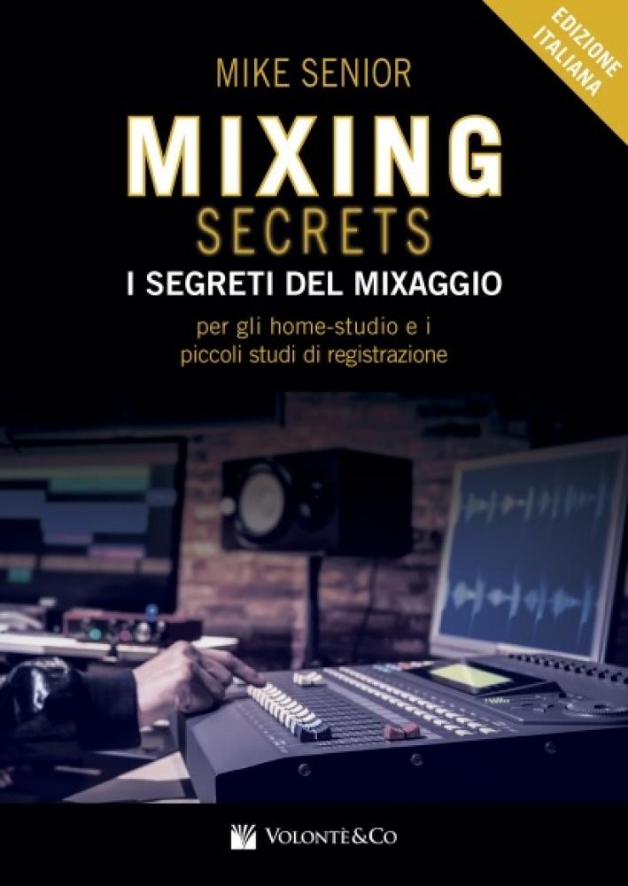 Mixing Secrets: sapere è potere