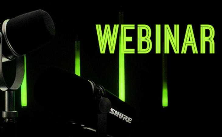 Shure Webinar Series: Digital Recording & Streaming