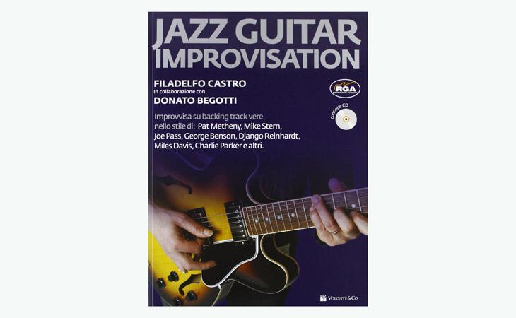 Jazz Guitar Improvisation di Filadelfo Castro e Donato Begotti