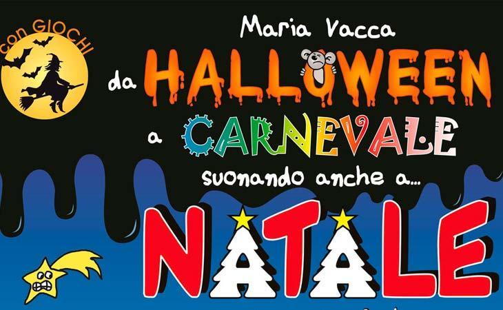 Maria Vacca: il piano da Halloween a Carnevale