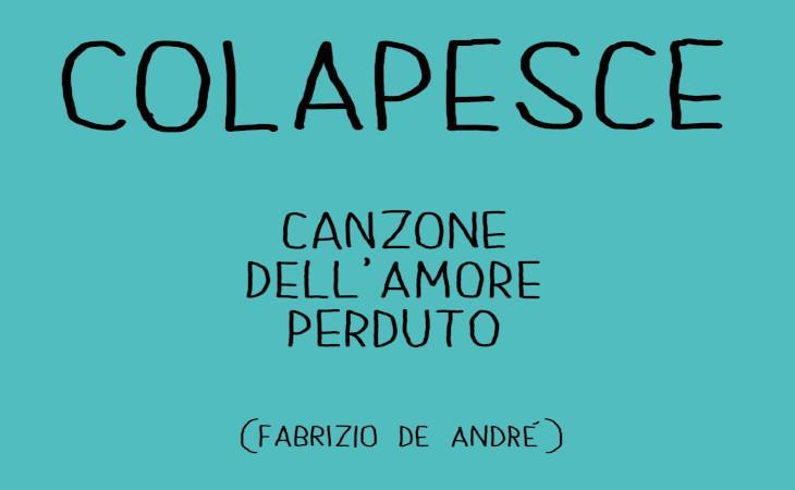 """""""Canzone dell'amore perduto"""": Colapesce reinterpreta Faber"""