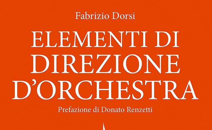 Fabrizio Dorsi: Elementi di Direzione d'Orchestra
